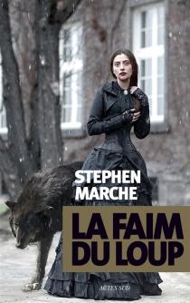 La faim du loup - StephenMarche