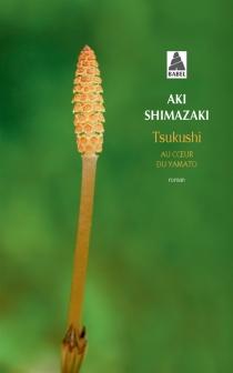 Tsukushi : au coeur du Yamato - AkiShimazaki
