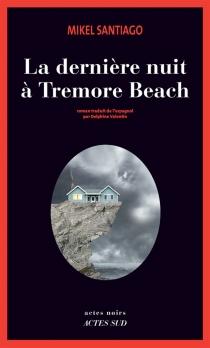 La dernière nuit à Tremore Beach - MikelSantiago