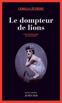 Le dompteur de lions - CamillaLäckberg