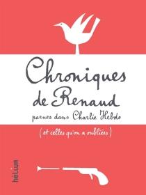 Chroniques de Renaud parues dans Charlie Hebdo : et celles qu'on a oubliées - Renaud