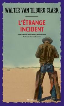 L'étrange incident - Walter Van TilburgClark