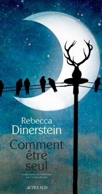 Comment être seul - RebeccaDinerstein