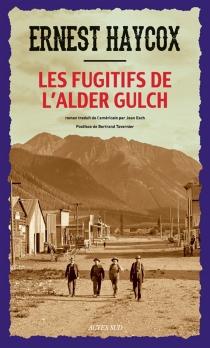 Les fugitifs de l'Alder Gulch - ErnestHaycox