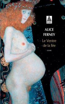 Le ventre de la fée - AliceFerney