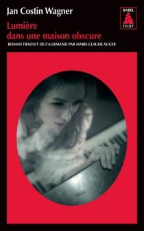 Lumière dans une maison obscure - Jan CostinWagner