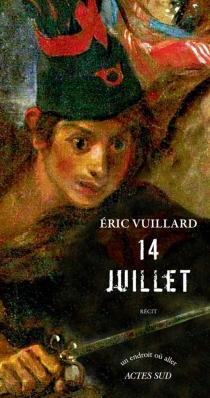 14 Juillet : récit - ÉricVuillard