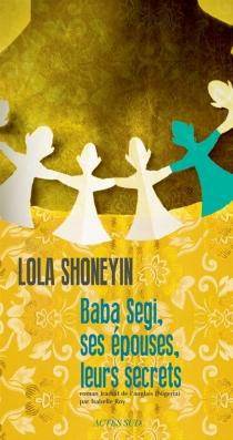 Baba Segi, ses épouses, leurs secrets - LolaShoneyin