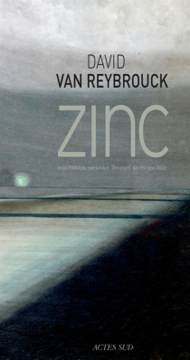 Zinc : essai - David GrégoireVan Reybrouck