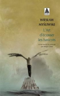 L'art d'écosser les haricots - WieslawMysliwski