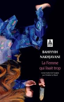 La femme qui lisait trop - BahiyyihNakhjavani