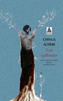 Tout s'effondre - ChinuaAchebe