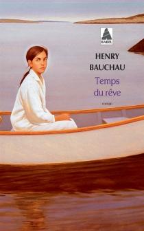 Temps du rêve - HenryBauchau