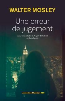 Une erreur de jugement : roman policier - WalterMosley