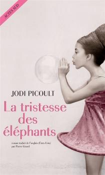 La tristesse des éléphants - JodiPicoult