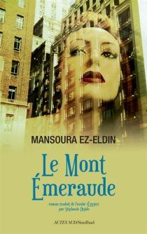 Le mont Emeraude ou Le conte manquant du Livre des nuits - MansouraEz Eldin