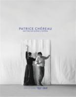 Patrice Chéreau : mettre en scène l'opéra -