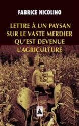 Lettre à un paysan sur le vaste merdier qu'est devenue l'agriculture - FabriceNicolino