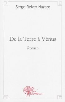 De la Terre à Vénus - Serge-ReiverNazare