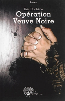 Opération veuve noire : roman policier - ÉricDuchêne