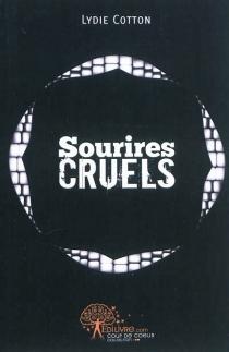 Sourires cruels : nouvelles et poèmes - LydieCotton