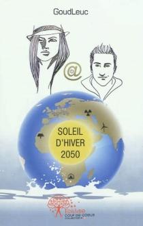 Soleil d'hiver 2050 - GoudLeuc