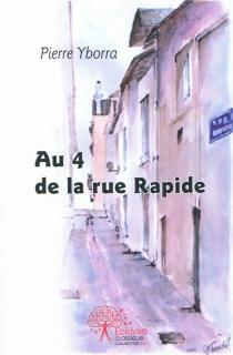 Au 4 de la rue Rapide - PierreYborra
