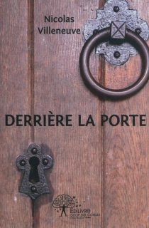 Derrière la porte - NicolasVilleneuve