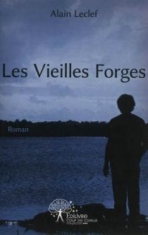 Les vieilles forges - AlainLeclef