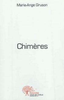 Chimères : recit - Marie-AngeGruson