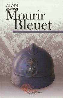 Mourir bleuet - AlainJauhan