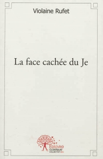 La face cachée du je - ViolaineRufet