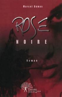 Rose noire - MarcelDumas