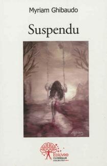 Suspendu - MyriamGhibaudo
