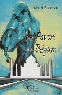 Le favori de la bégum - AlbertBonneau