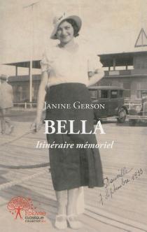 Bella : itinéraire mémoriel - JanineGerson
