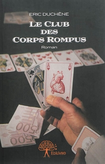 Le club des corps rompus - ÉricDuchêne