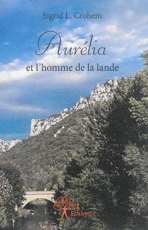 Aurelia et l'homme de la lande - Sigrid L.Crohem