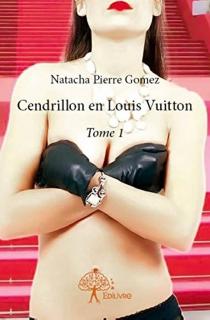 Cendrillon en Louis Vuitton - NatachaPierre Gomez