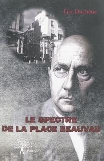 Le spectre de la place Beauvau - ÉricDuchêne
