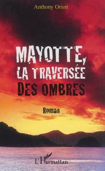 Mayotte, la traversée des ombres - AnthonyOrion
