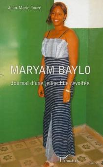 Maryam Baylo : journal d'une jeune fille révoltée - Jean-MarieTouré