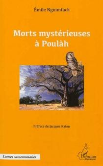 Morts mystérieuses à Poulàh - EmileNguimfack