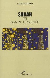 Shoah et bande dessinée - JonathanHaudot
