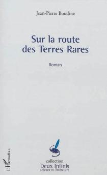 Sur la route des terres rares - Jean-PierreBoudine