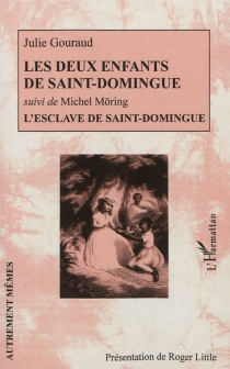 Les deux enfants de Saint-Domingue| L'esclave de Saint-Domingue - Julie Gouraud