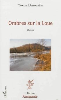 Ombres sur la Loue - YvonneDassonville