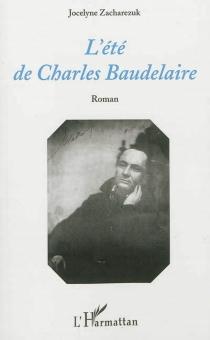 L'été de Charles Baudelaire - JocelyneZacharezuk