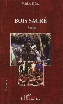 Bois sacré - PatriceBréna