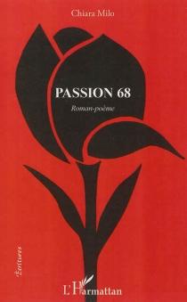 Passion 68 : roman-poème - ChiaraMilo
